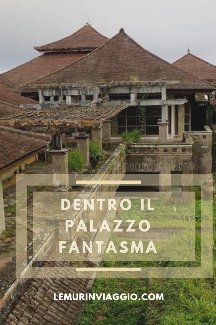 Dentro il Palazzo Fantasma Luoghi, Città fantasma, Viaggi