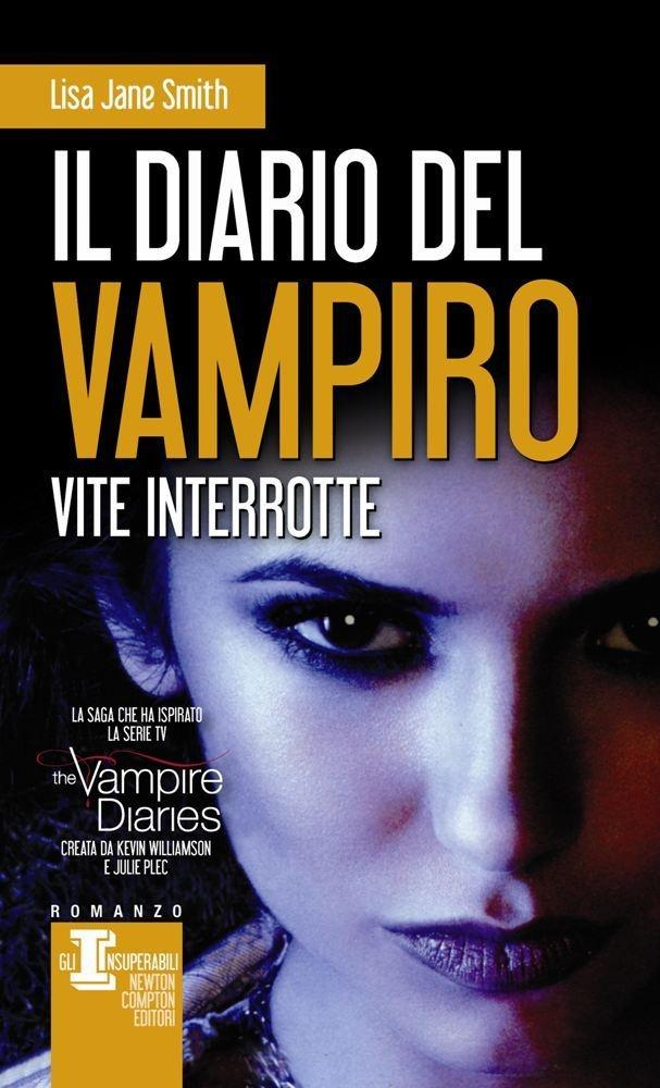 http://blog.newtoncompton.com/il-diario-del-vampiro/libri/vite-interrotte