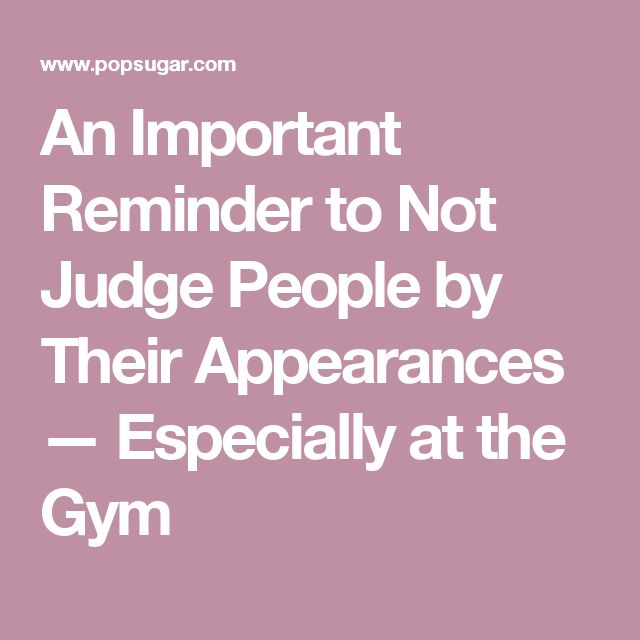 An Important Reminder to Not Judge People by Their Appearances — Especially at the Gym