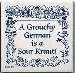"""A unique gift for someone with European roots. This charming quality decorative magnetic tile features the saying: """"A Grouchy German is a sour krout!"""" - Approximate Dimensions (Length x Width x Height"""