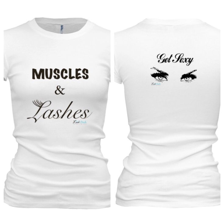 Muscles & Lashes T Shirt