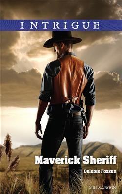 Mills & Boon™: Maverick Sheriff by Delores Fossen