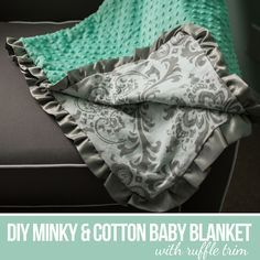 Once I found out I was having a baby girl I went crazy for making minky baby blankets and ruffles! This tutorial is about working with minky and cotton fabric. For more information about working wi...