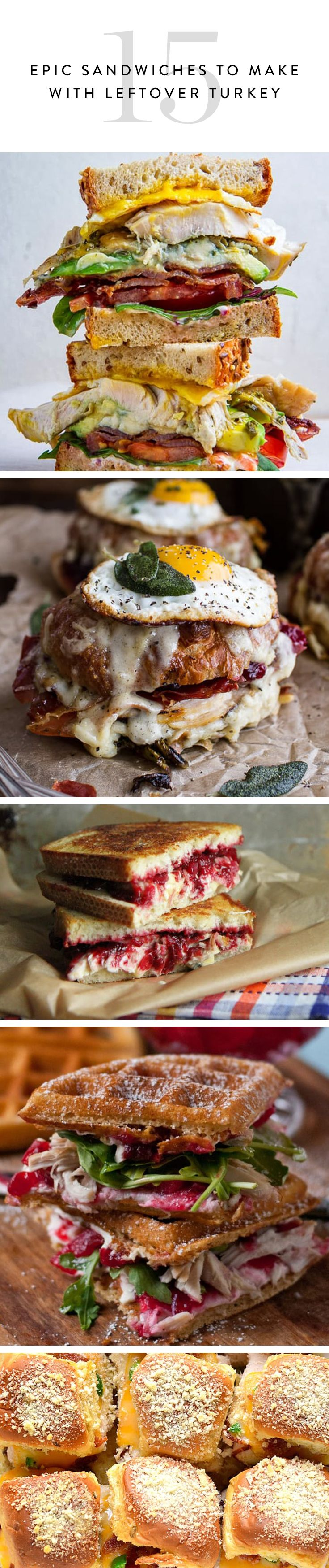 There are two types of people: Those who wait all year for Thanksgiving dinner. Here are 15 mouthwatering ways to turn your leftover turkey into bonkers sandwiches.