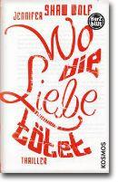 Wo die Liebe tötet von Shaw Wolf, Jennifer, Jugendbücher, Krimi & Thriller, Spannung