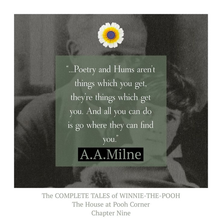 """""""...Poetry and Hums aren't things which you get..."""" #wednesdaywisdom #pooh #poohbear #winniethepooh #authentic #quote #aamilnequote #aamilne >>> https://whatthechrysanthemumknows.com/2018/01/24/poetry-and-hums-arent-things-which-you-get/"""