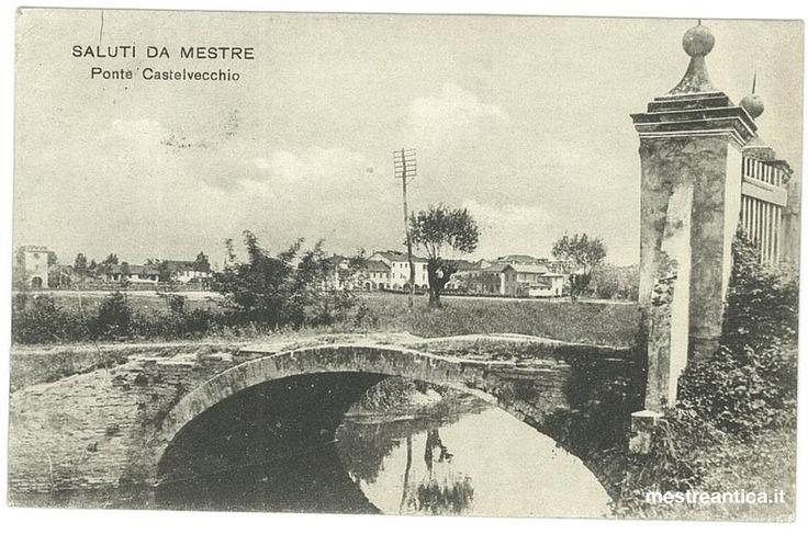 Ponte Castelvecchio, Mestre (Venezia). www.mestreantica.it