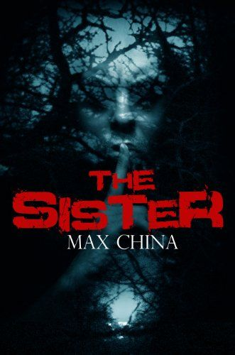 The Sister: A gripping crime, mystery and suspense novel by Max China http://www.amazon.co.uk/dp/B00GT6ZOHS/ref=cm_sw_r_pi_dp_MFhCwb007YJQR