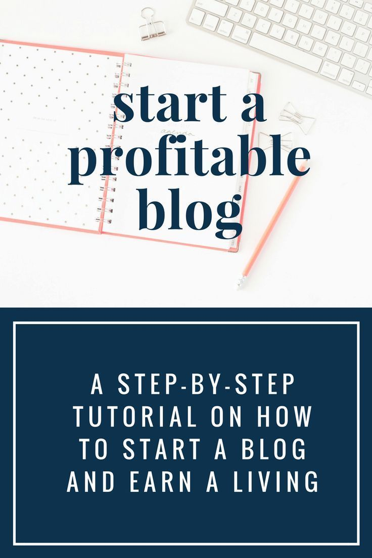How to start a profitable blog: A step-by-step tutorial on starting a blog and earning a living online.