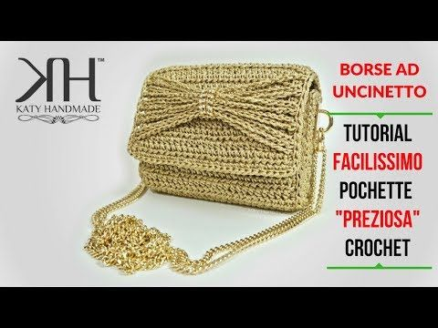 "TUTORIAL POCHETTE UNCINETTO ""Preziosa"" - Crochet clutch ● Katy Handmade - YouTube"