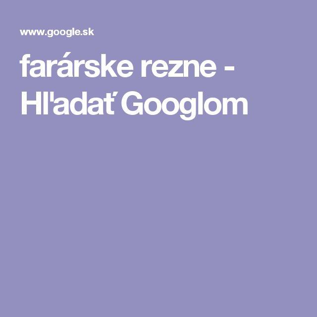 farárske rezne - Hľadať Googlom