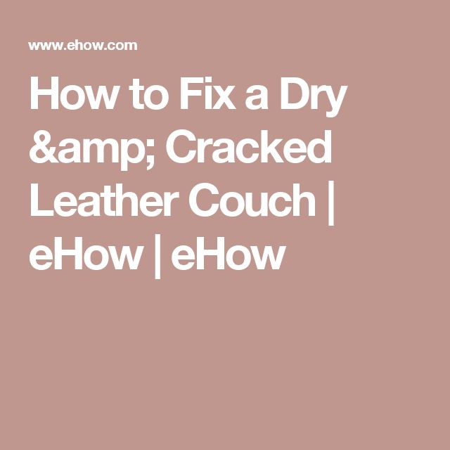 17 Best Ideas About Leather Couch Fix On Pinterest Cleaning Leather Furniture Repair Leather