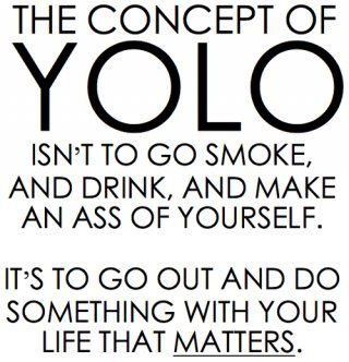 word.: Yolo, Sayings, Life, Inspiration, Quotes, Truth, So True, Things