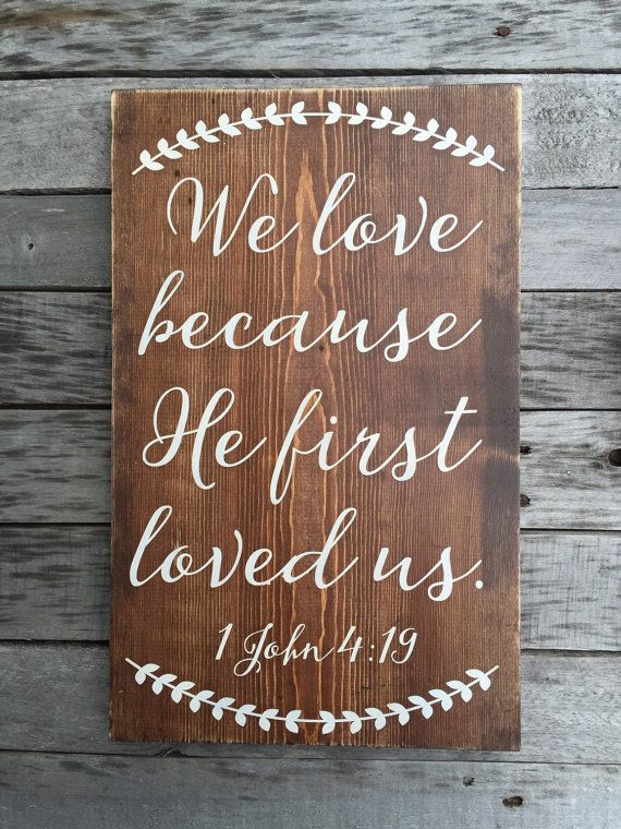 1 John 4:19 hand painted wood sign   We Love by BasementWorkshop1