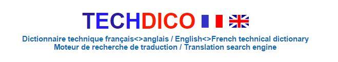 TECHDICO - Dictionnaire technique français = anglais / English = French technical translation