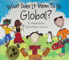"""What Does It Mean to be Global? In this whimsically drawn and thoughtfully told story, children learn what it means to be global by visiting the pyramids, eating sushi, celebrating Kwanzaa, and learning how to say """"hello"""" in Swahili. The book is a conversation starter for parents and educators to teach children about the goodness in exploring, appreciating, and respecting other children's traditions, religions and values the world over."""