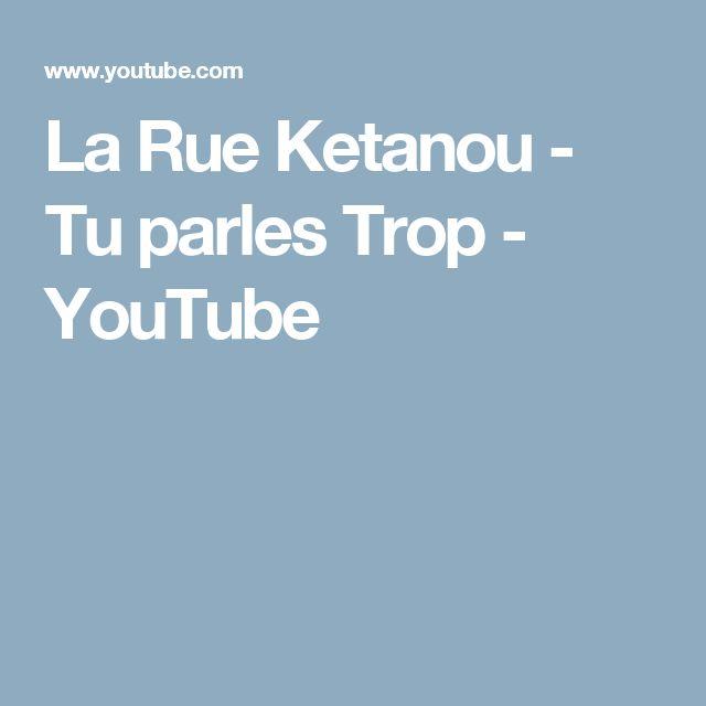La Rue Ketanou - Tu parles Trop - YouTube