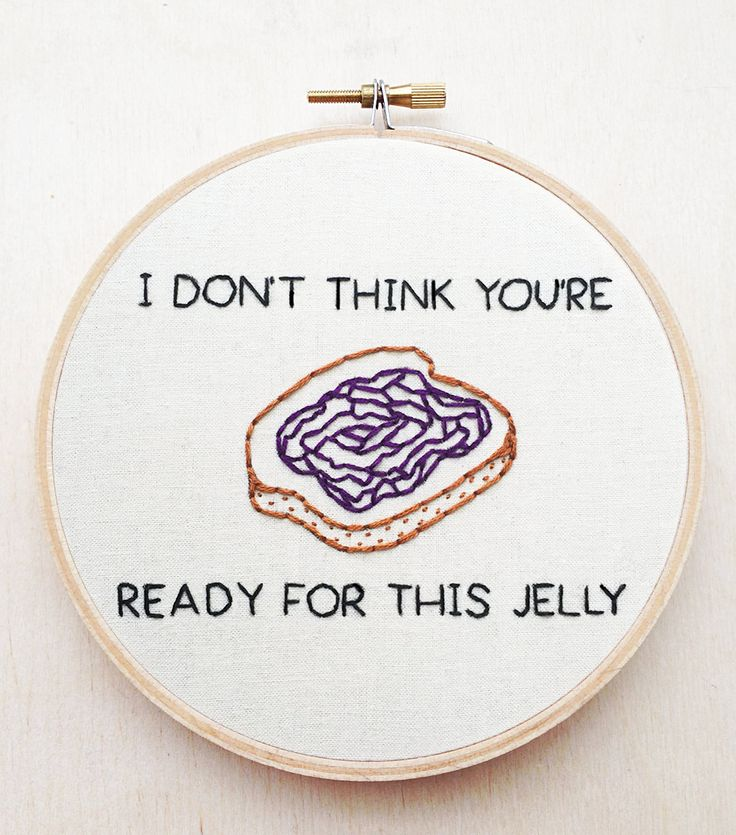 I Don't Think You're Ready for This Jelly Bootylicious Hand Lyric Embroidery Food Pun Destinys Child Beyonce Art Funny Hoop Art Rap Music (21.00 USD) by cardinalandfitz
