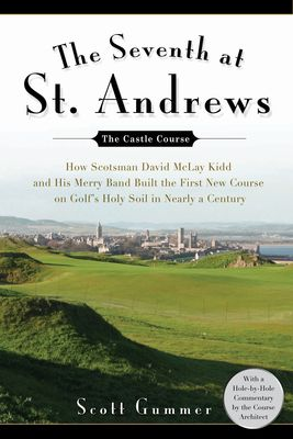 83 best golf books images on pinterest golf books byron nelson the seventh at st andrews how scotsman david mclay kidd and his ragtag band built the first new course ongolfs holy soil in nearly a century hardcover fandeluxe Images