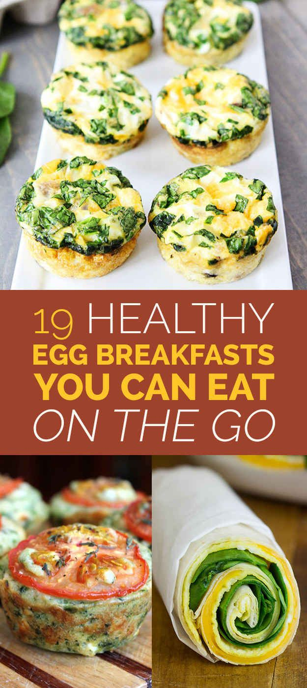 19 Easy Egg Breakfasts You Can Eat On The Go - all look so very tasty and convenient.  Most good for you too!