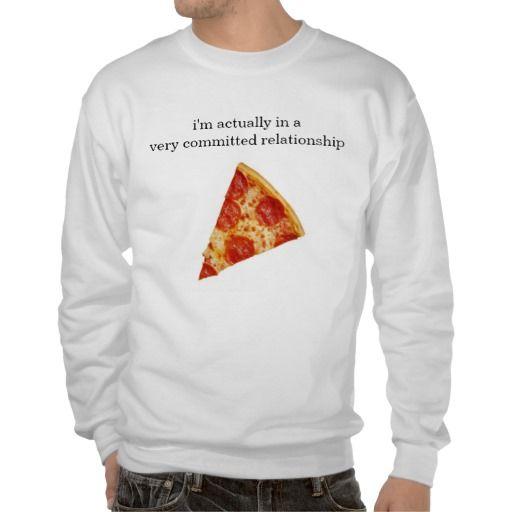FUNNY PIZZA RELATIONSHIP SWEATSHIRT