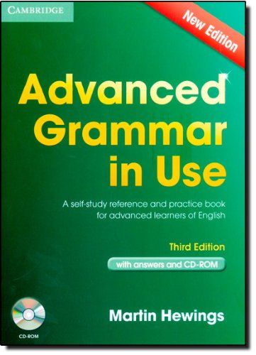 Advanced grammar in use : a self-study reference and practice book for advanced learners of English : with answers and CD-ROM  / Martin Hewings
