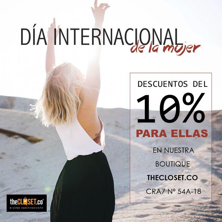 Todas las #mujeres que visiten HOY nuestra boutique TheCloset.co Store tendrán un 10% DE DESCUENTO en todas sus compras: Cra. 7 # 54a - 18 L-3 Bogotá #FelizDiaDeLaMujer #DiseñoIndependiente