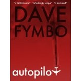 Autopilot [a novel] (Kindle Edition)By Dave Fymbo