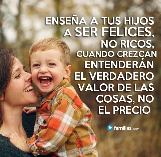 Enseña a tus hijos a ser felices y a entender el valor de las cosas