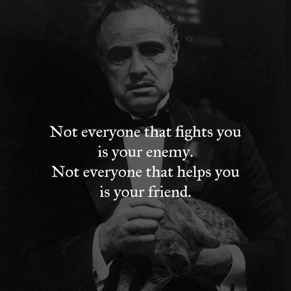 Not everyone that fights you is your enemy.