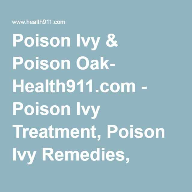 Poison Ivy & Poison Oak- Health911.com - Poison Ivy Treatment, Poison Ivy Remedies, Poison Ivy Rash, Natural Remedies for Poison Ivy, Treatment of Poison Oak