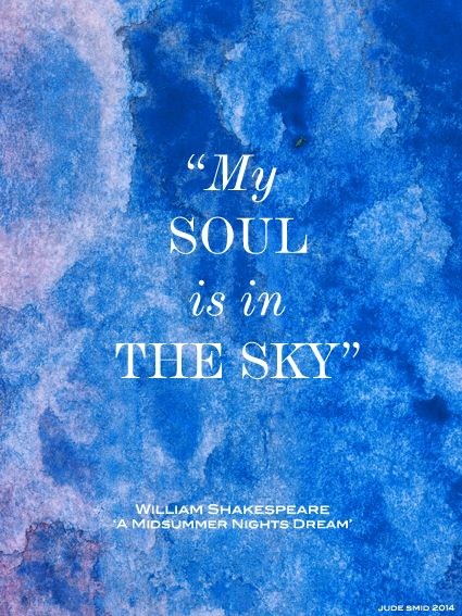My Soul is in the Sky - William Shakespeare 'A Midsummer Nights Dream'