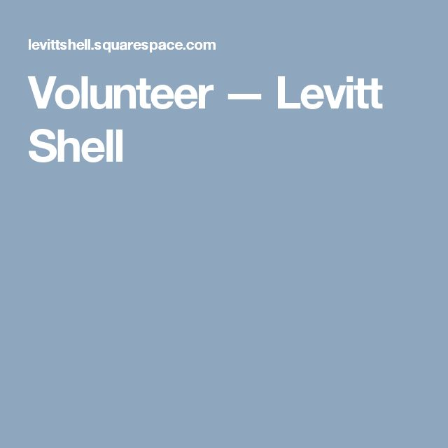 Volunteer — Levitt Shell