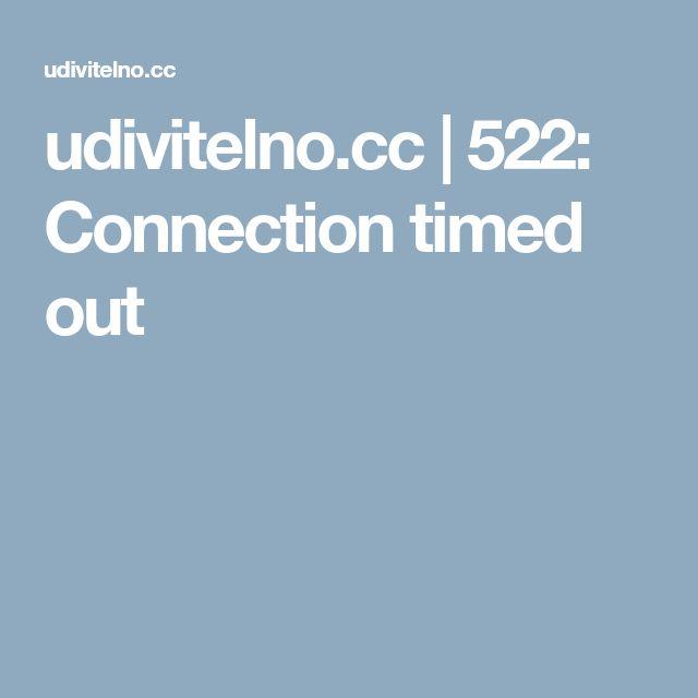 udivitelno.cc | 522: Connection timed out