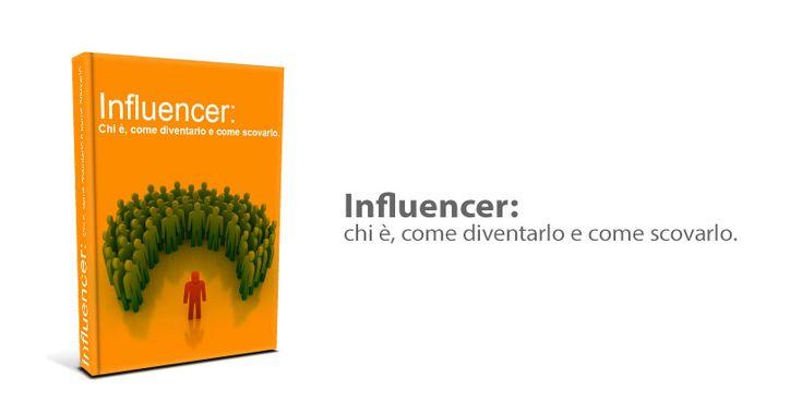 [Ebook] Influencer: chi è, come diventarlo e come scovarlo | Fusion Lab09