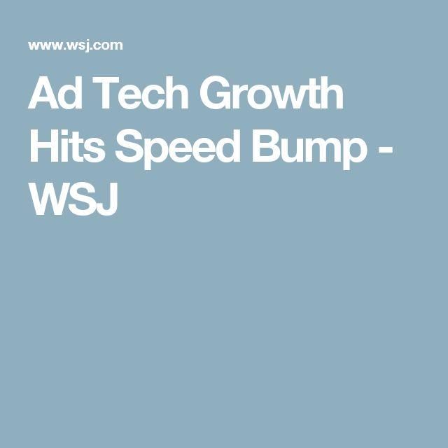 Ad Tech Growth Hits Speed Bump  - WSJ