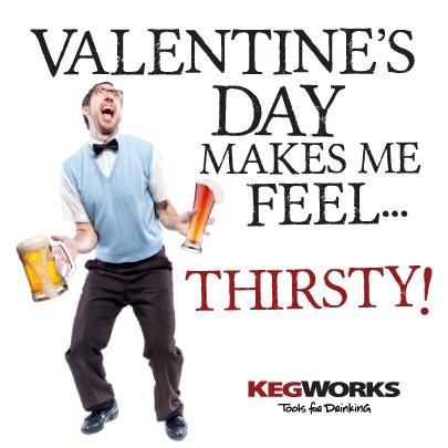 Beer Geek Valentine: Valentines Day Makes Me Feel... Thirsty.