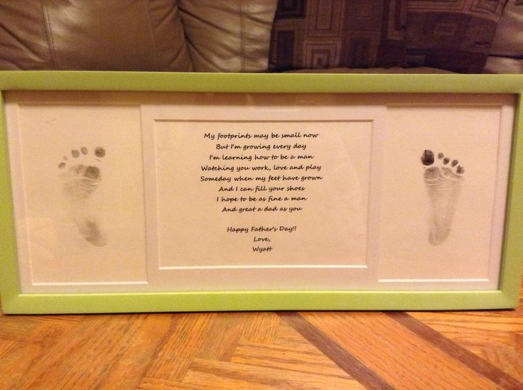 "Father's Day Footprints Frame  ""My footprints may be small now But I'm growing every day I'm learning how to be a man Watching you work love and play Someday when my feet have grown And I can fill your shoes I hope to be as fine a man And great a dad as you"""