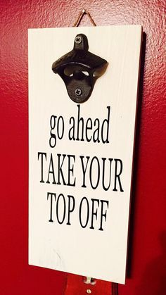 These are great fun signs! Customizable with short phrases & other colors . Great for a garage or man cave! And this sign is great for parties!