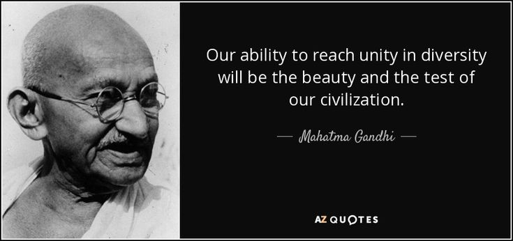 Mahatma Gandhi quote: Our ability to reach unity in diversity will ...