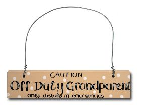 Off Duty Grandparent sign - Another Gorgeous Day