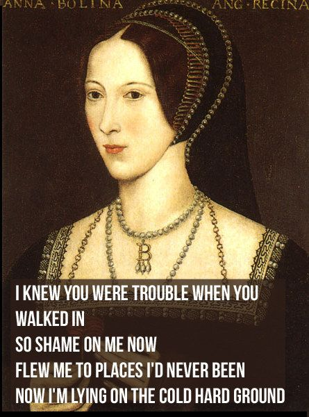 """If Taylor Swift Lyrics Were About King Henry VIII"" http://www.buzzfeed.com/hannahjewell/if-taylor-swift-lyrics-were-about-king-henry-viii#.uj7Dw3LBZ"