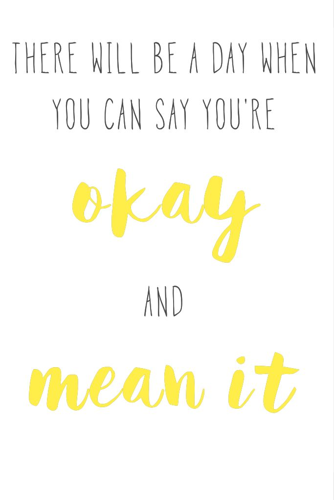 there will be a day when you can say you're okay and mean it (dodie) created and uploaded by ashlin (@ashlin1025)