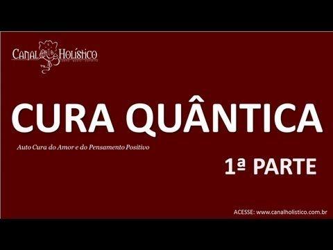 PALESTRA CURA QUANTICA-PARTE 01-Canal Holistico - YouTube
