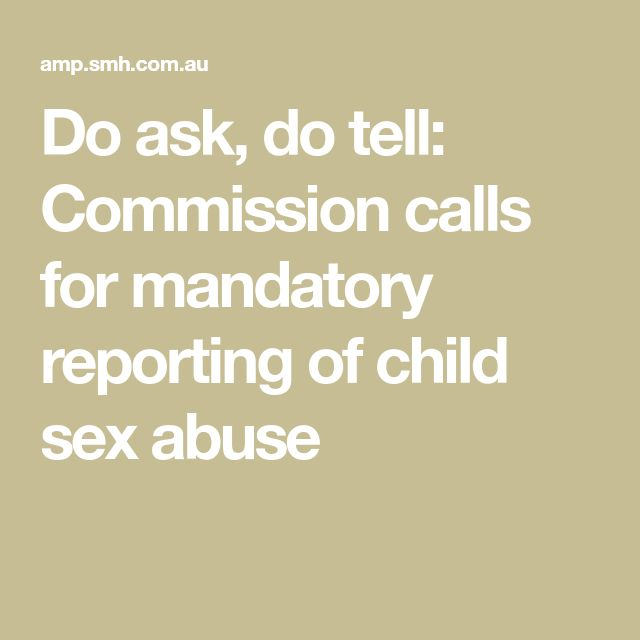 Do ask, do tell: Commission calls for mandatory reporting of child sex abuse