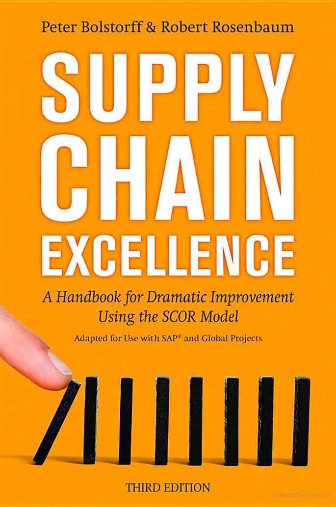 Supply Chain Excellence - Bolstorff, Rosenbaum  A Handbook for Dramatic Improvement Using the SCOR Model