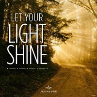 Let your light shine.  -