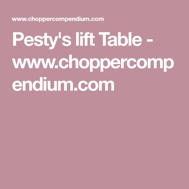 Pesty's lift Table - www.choppercompendium.com
