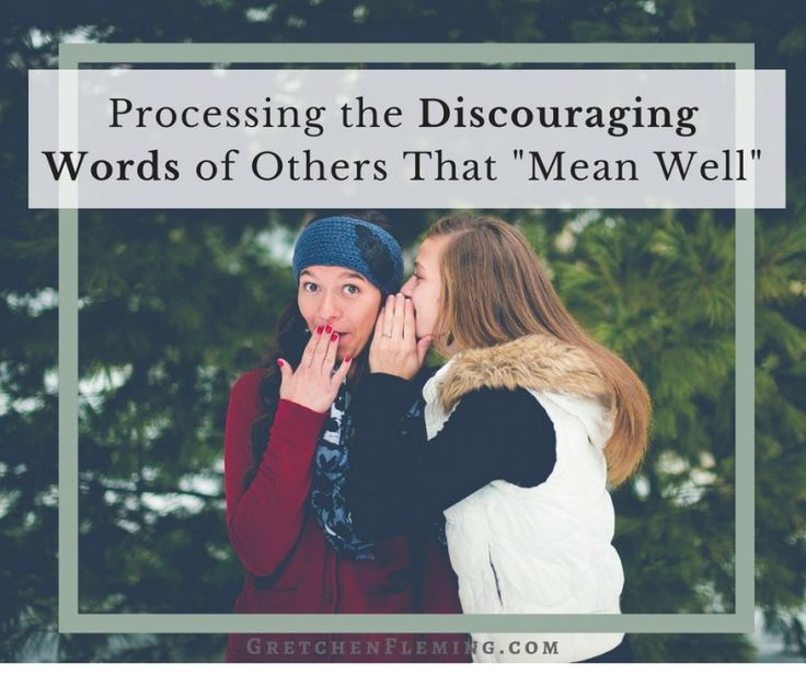Have you been hurt from the discouragement from someone you looked to for support? Learn how to process their discouragement in a better way.