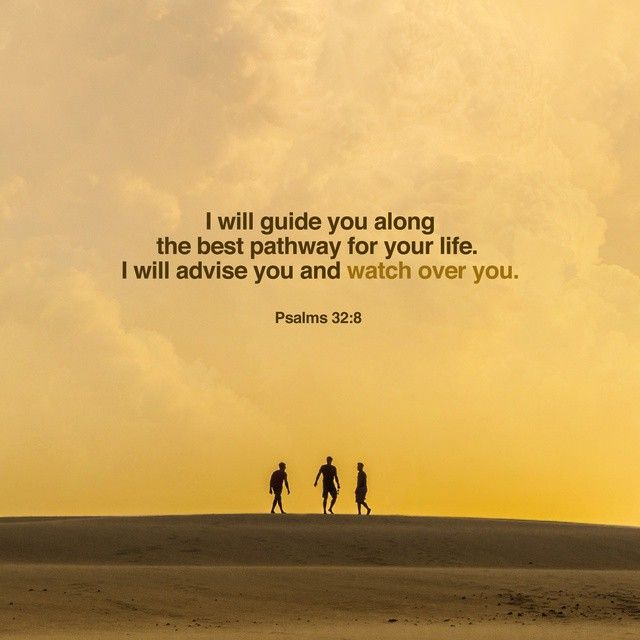 I Will Instruct You And Show You The Way To Go With My Eye On You I Will Give Counsel Hewillinstruct Psalms Bible Apps Bible Scriptures